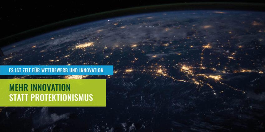 Innovation statt Protektionismus